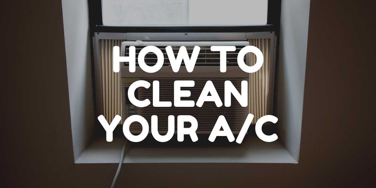 how to clean your air conditioner by green eco solutions
