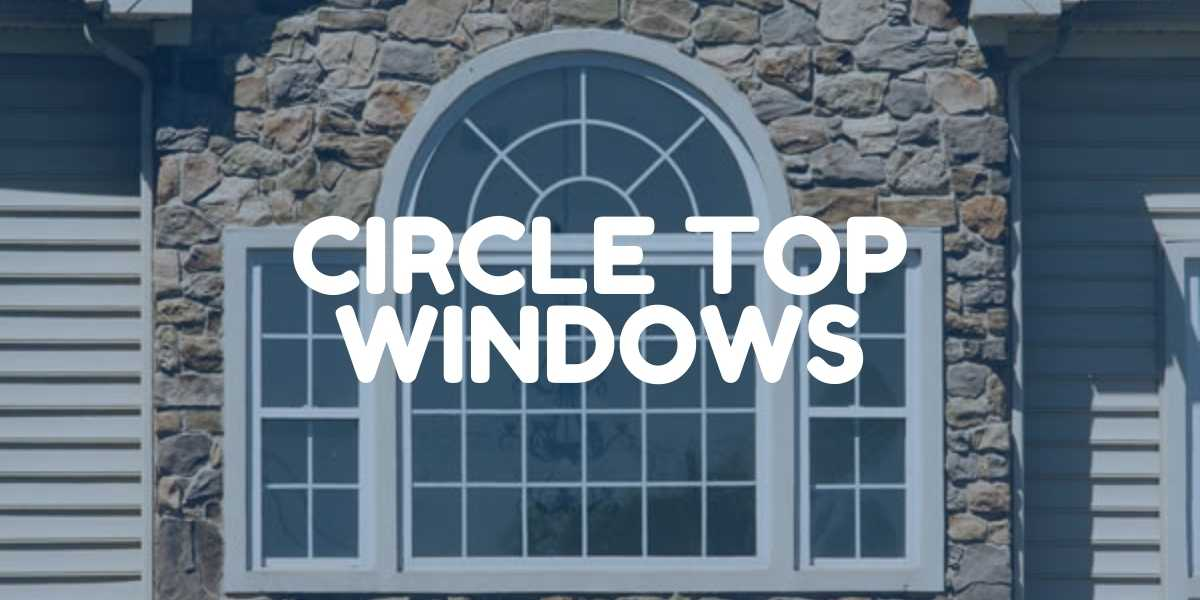 Circle Top Window Replacement by Green Eco Solutions