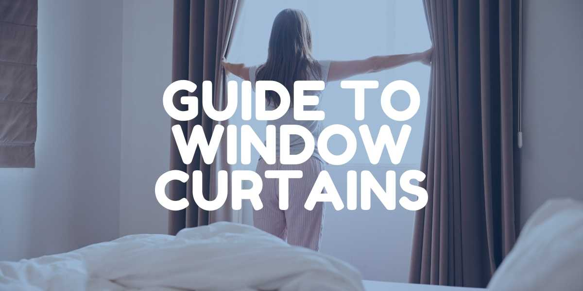 guide to window curtains